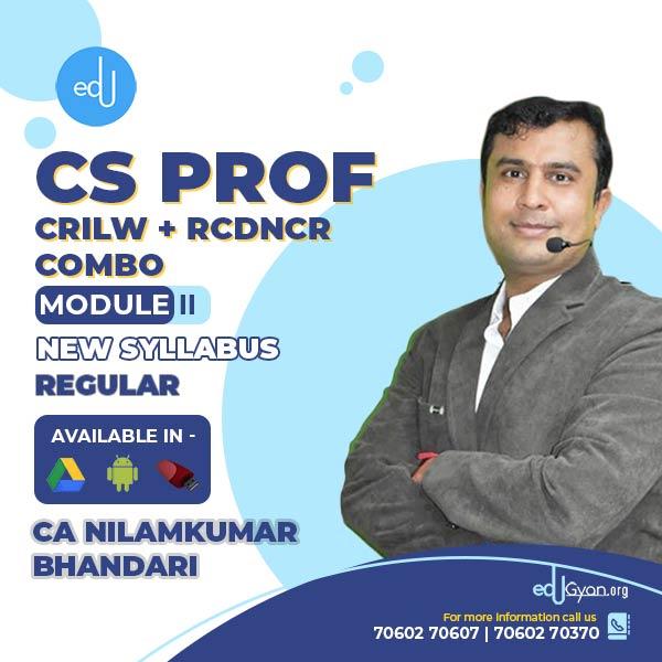 CS Professional CRILW + RCDNCR Combo By CA CS Nilamkumar