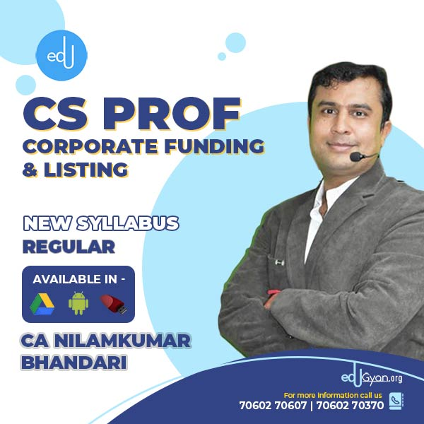 CS Professional Corporate Funding & Listing By CA CS Nilamkumar