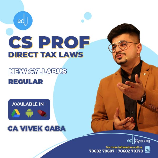CS Professional Direct Tax Laws By CA Vivek Gaba