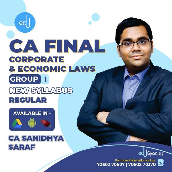 CA Final Corporate & Economic Laws By CA Sanidhya Saraf