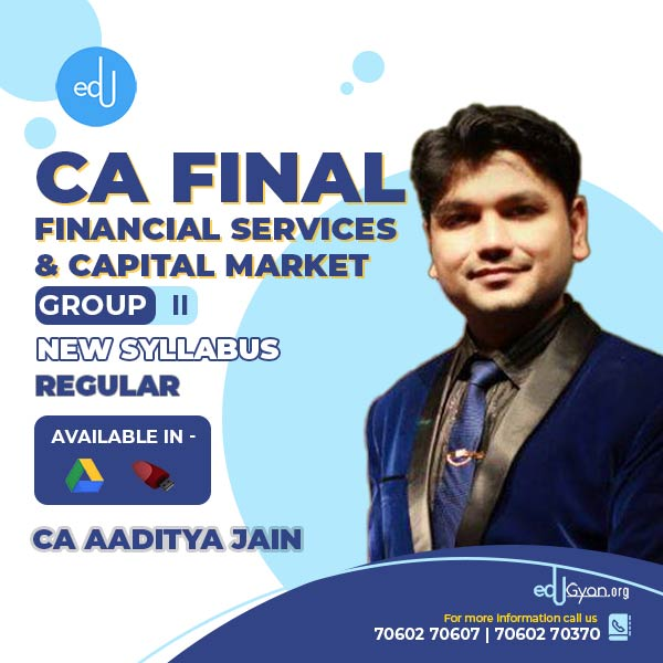 CA Final Financial Services & Capital Market By CA Aaditya Jain