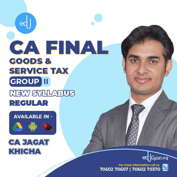 CA Final Goods & Service Tax By CA Jagat Khicha