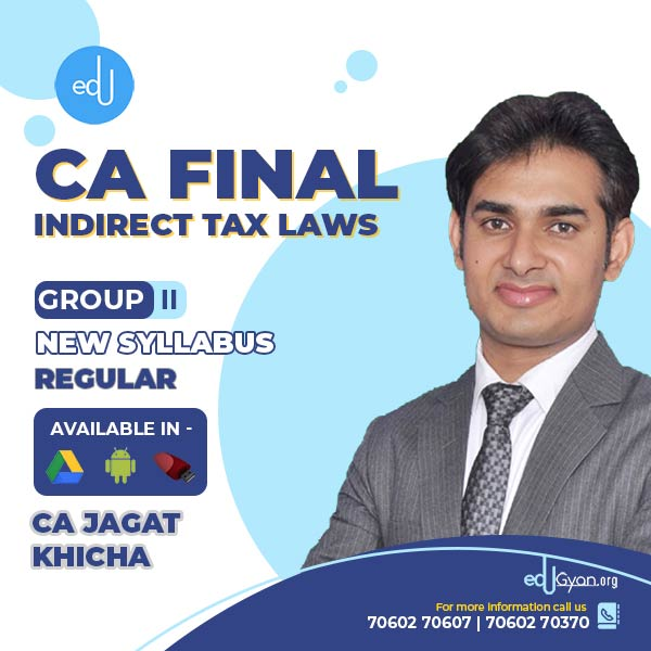 CA Final Indirect Tax Laws By CA Jagat Khicha