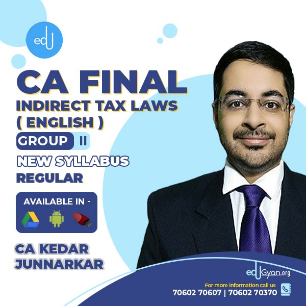 CA Final Indirect Tax Laws By CA Kedar Junnarkar