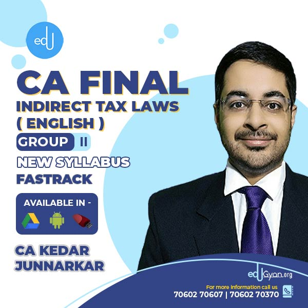 CA Final Indirect Tax Laws Fast Track By CA Kedar Junnarkar
