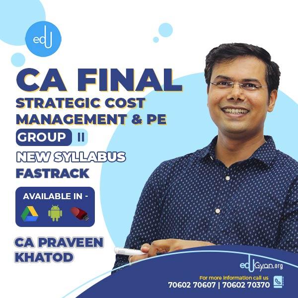 CA Final SCMPE Fast Track By CA Praveen Khatod