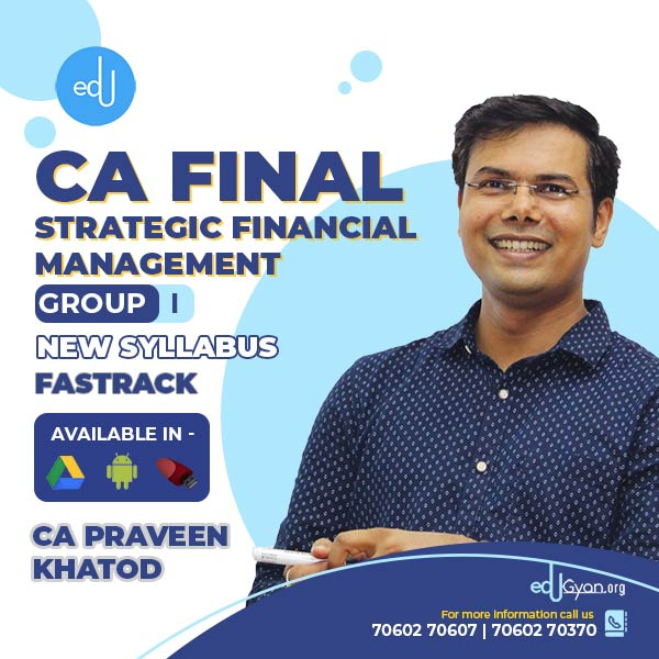 CA Final Strategic Financial Management Fast Track By CA Praveen Khatod