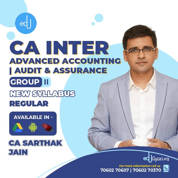 CA Inter Advanced Accounting | Audit & Assurance Combo By CA Sarthak Jain
