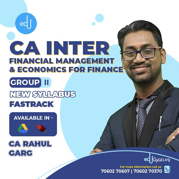 CA Inter Fin. Mgt. & Eco. For Finance Fast Track By CA Rahul Garg