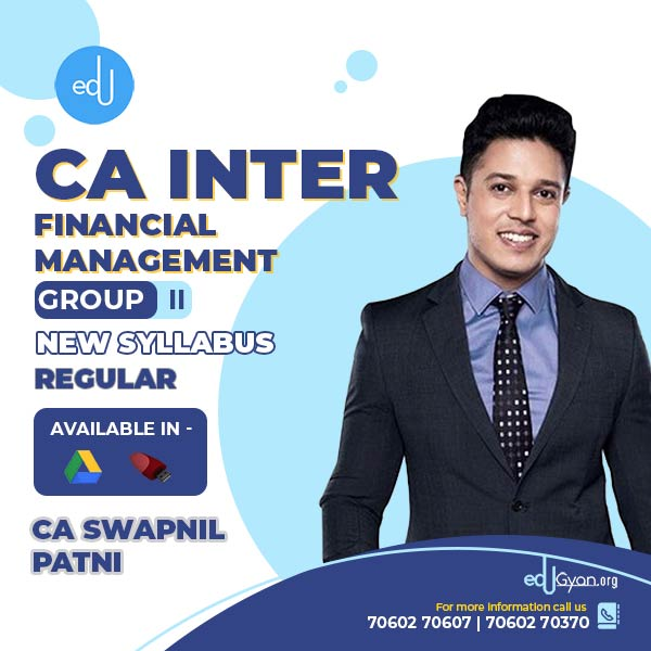 CA Inter Financial Management By CA Swapnil Patni
