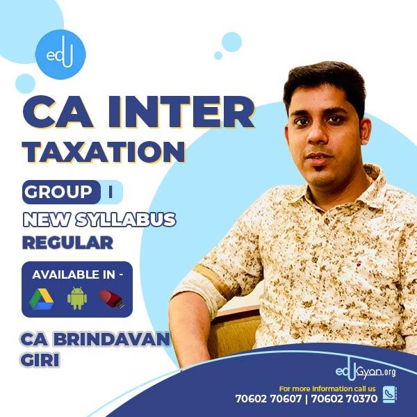 CA Inter Taxation By CA Brindavan Giri