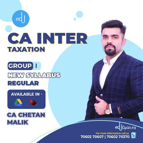 CA Inter Taxation By CA CS Chetan Malik