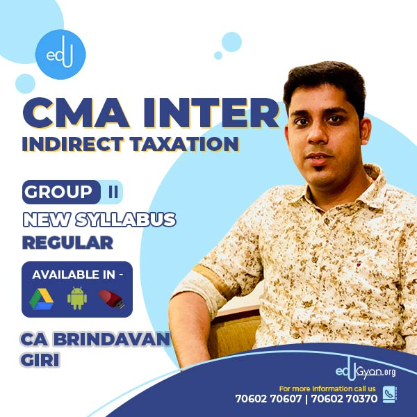 CMA Inter Indirect Taxation By CA Brindavan Giri