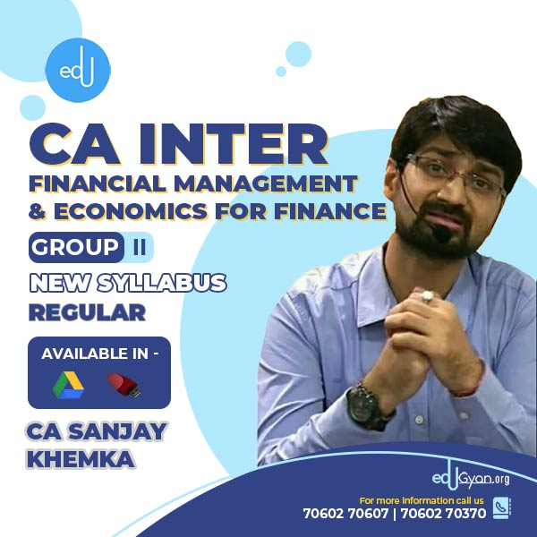 CA Inter Financial Management & Eco For Finance By CA Sanjay Khemka