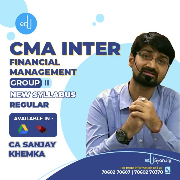 CMA Inter Financial Management By CA Sanjay Khemka