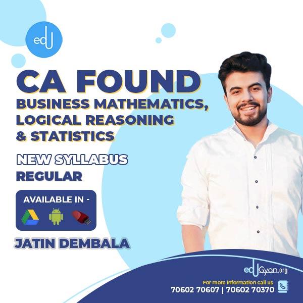 CA Foundation Bus. Mathematics, Logical Reasoning & Stats By Jatin Dembala