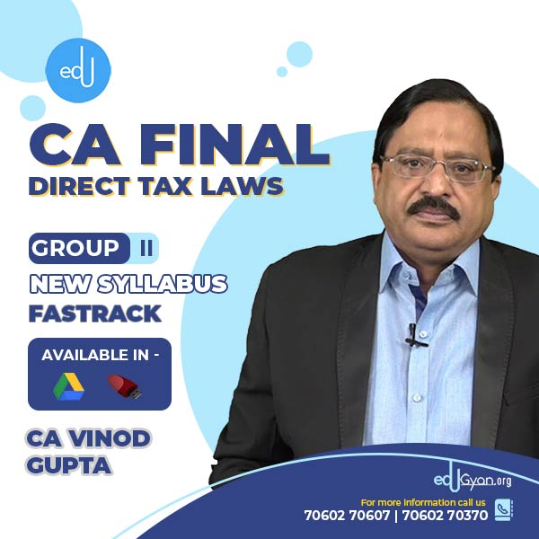 CA Final Direct Tax Laws Fast Track By CA Vinod Gupta