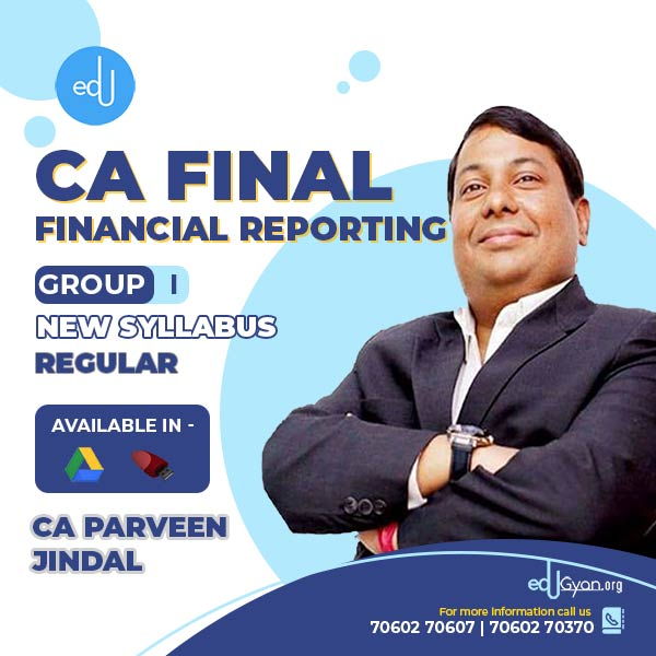 CA Final Financial Reporting By CA Parveen Jindal