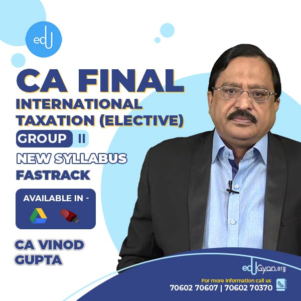 CA Final International Taxation Elective By CA Vinod Gupta