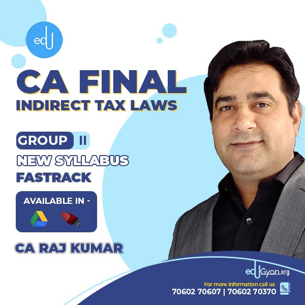 CA Final Indirect Tax Laws Fast Track By CA Rajkumar