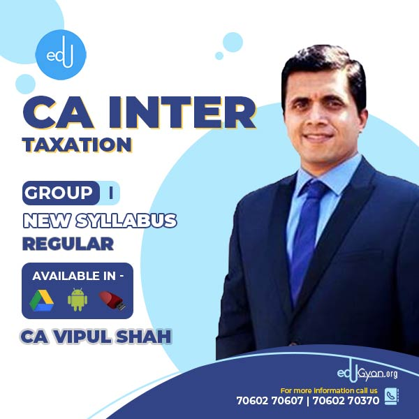 CA Inter Taxation By CMA Vipul Shah
