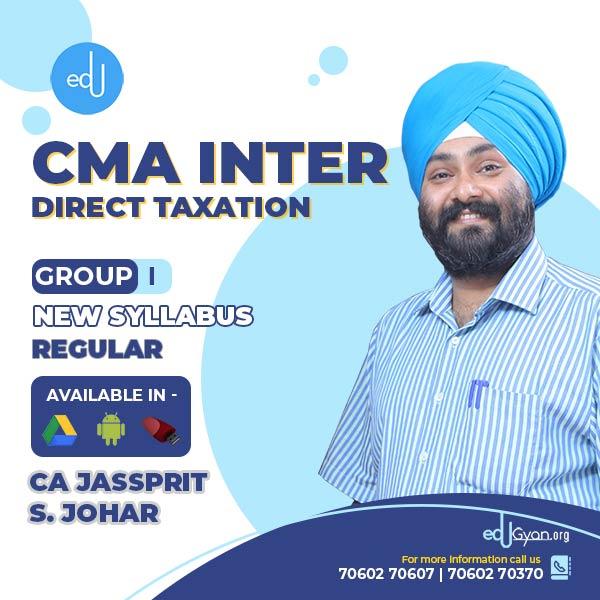 CMA Inter Direct Taxation By CA Jassprit S Johar