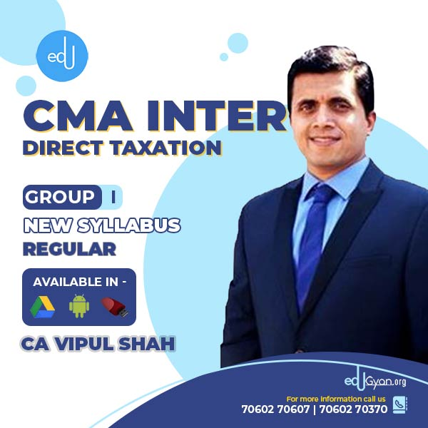 CMA Inter Direct Taxation By CMA Vipul Shah
