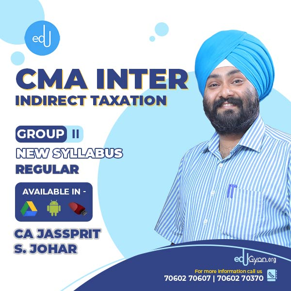 CMA Inter Indirect Taxation By CA Jassprit S Johar