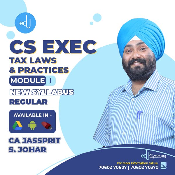 CS Executive Tax Laws & Practices By CA Jassprit S Johar