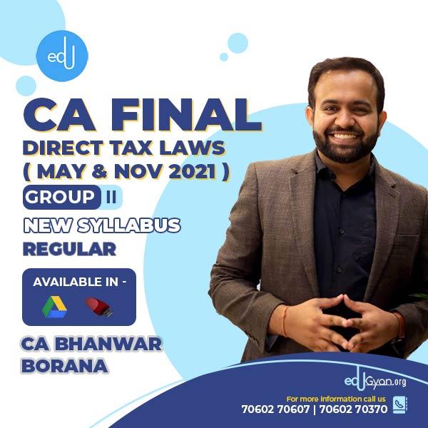 CA Final Direct Tax Laws By CA Bhanwar Borana (May & Nov 2021)