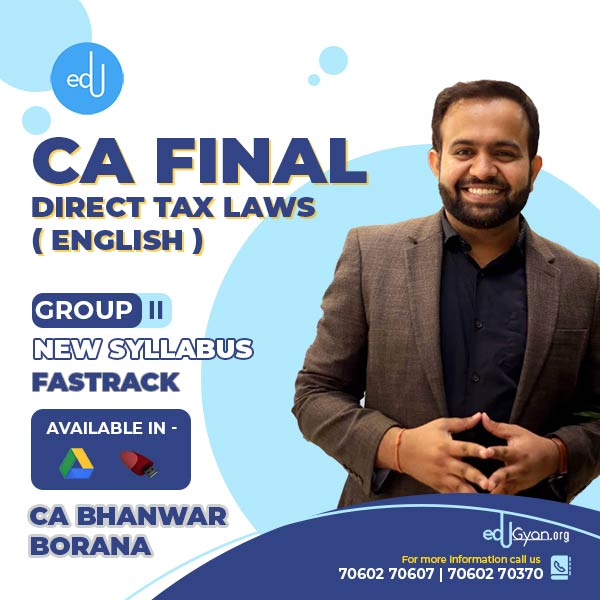 CA Final Direct Tax Laws By CA Bhanwar Borana (English) (May & Nov 2021)