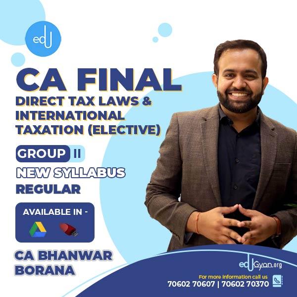 CA Final Direct Tax Laws & International Taxation Elective Combo By CA Bhanwar Borana
