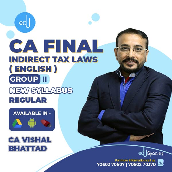 CA Final Indirect Tax Laws By CA Vishal Bhattad (English)
