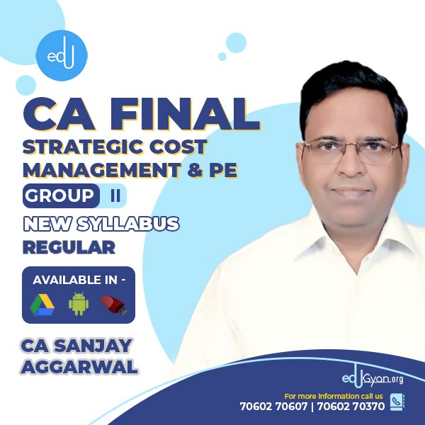 CA Final Strategic Cost Management & PE By CA Sanjay Aggarwal (2020 Recording)