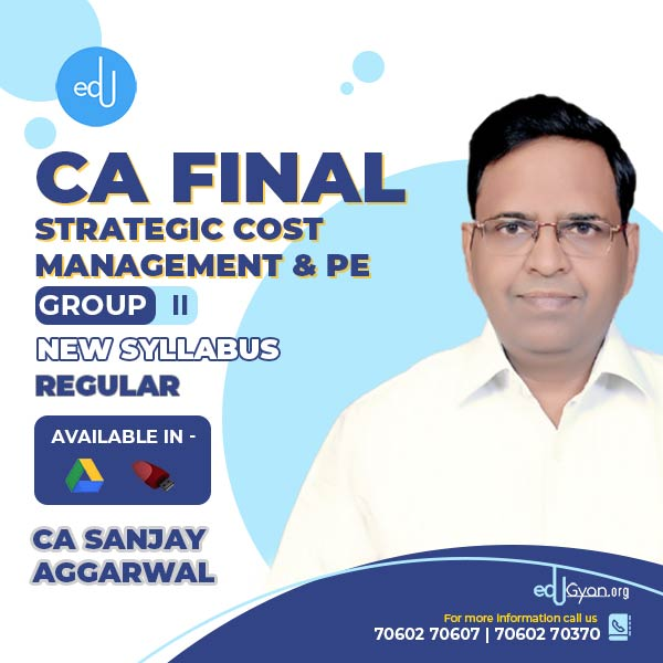 CA Final Strategic Cost Management & PE By CA Sanjay Aggarwal (Pre-Booking)