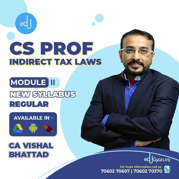 CS Professional Indirect Tax Laws By CA Vishal Bhattad
