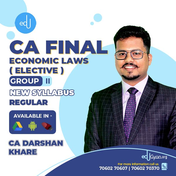 CA Final Economic Laws Elective By CA Darshan Khare