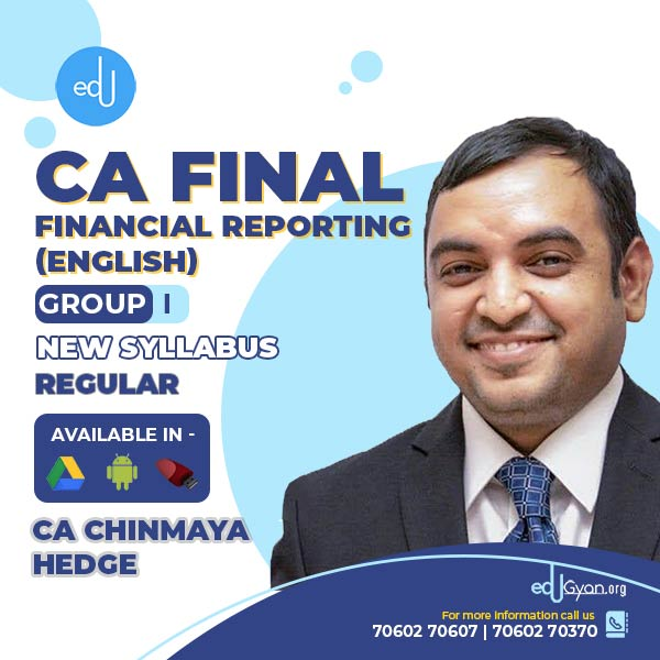 CA Final Financial Reporting By CA Chinmaya Hedge (English)