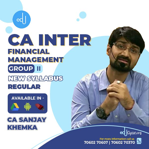 CA Inter Financial Management By CA Sanjay Khemka