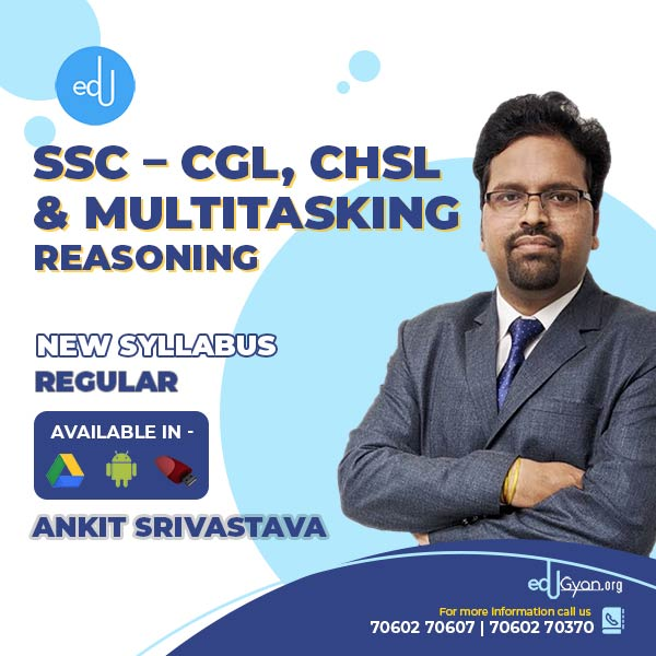 Reasoning for SSC - CGL, CHSL & Multitasking By Ankit Srivastava