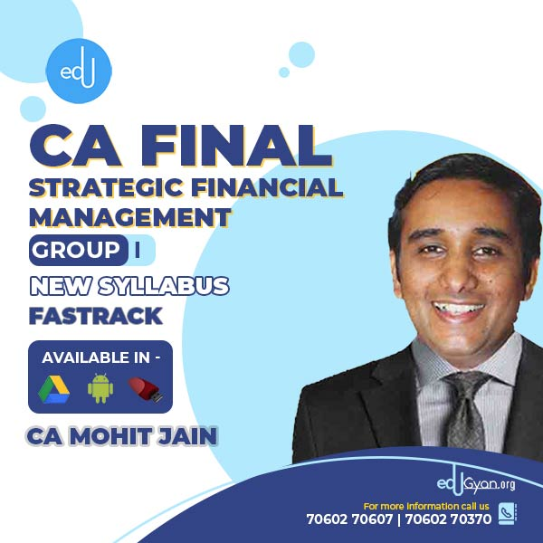 CA Final Strategic Financial Management Fast Track By CA Mohit Jain