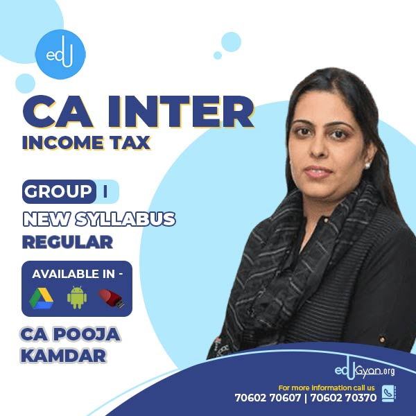 CA Inter Income Tax By CA Pooja Kamdar