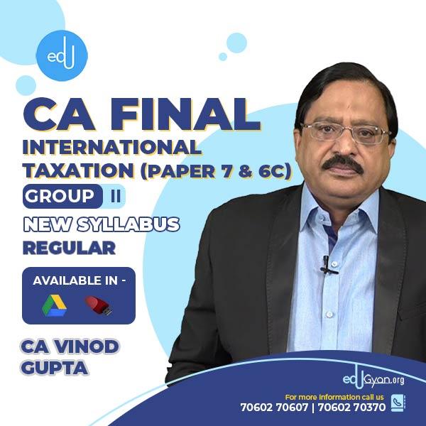 CA Final International Taxation (Paper 7 & 6C) By CA Vinod Gupta