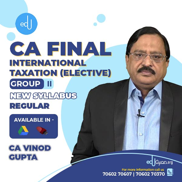 CA Final International Taxation (Elective Paper 6C) By CA Vinod Gupta