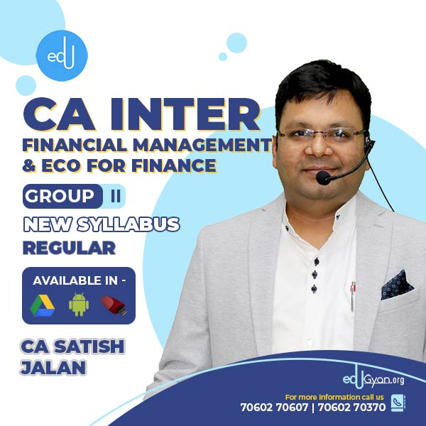 CA Inter Financial Management & Eco for Finance By CA Satish Jalan