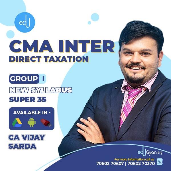 CMA Inter Direct Taxation Super 35 By CA Vijay Sarda