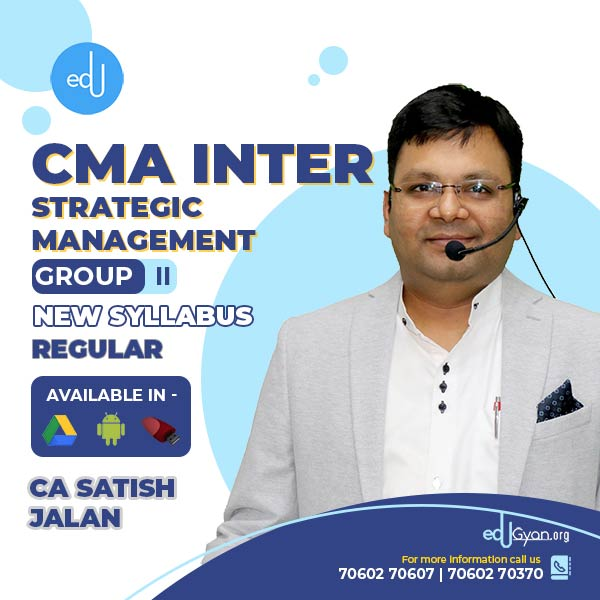 CMA Inter Strategic Management By CA Satish Jalan