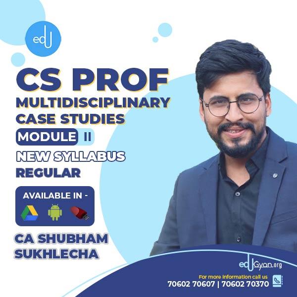CS Professional Multidisciplinary Case Studies By CA Shubham Sukhlecha