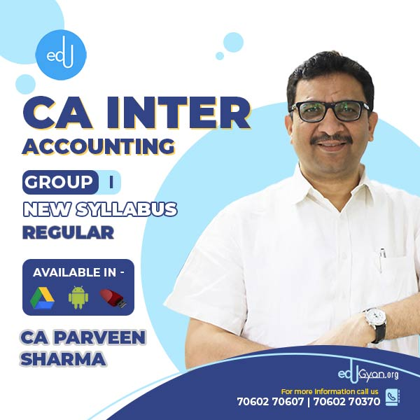 CA Inter Accounting By CA Parveen Sharma