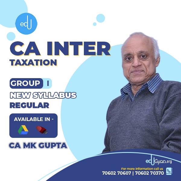 CA Inter Taxation By CA Mk Gupta